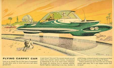 Flying Carpet Car. Your car floats just above the ground on a layer of compressed air. (April 6, 1958)