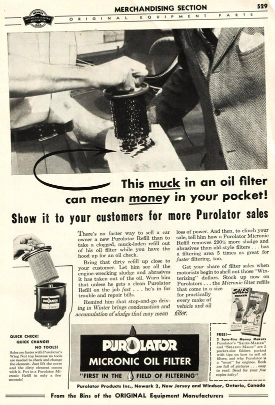 This Purolator advertisement to the trade reminded mechanics that they could make money by taking a minute to undo the wing nut, extract the mucky element and show it to a customer.